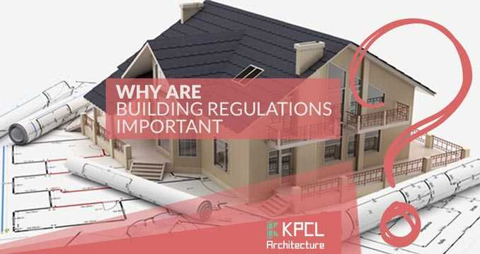 why-are-building-regulations-important-kpclgroup.com