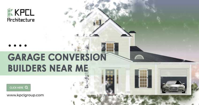 GARAGE CONVERSION BUILDERS NEAR ME-KPCL