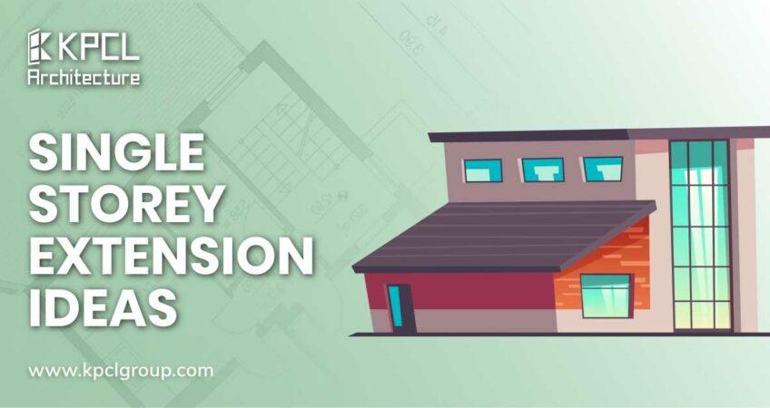 Single Storey Extension Design Ideas